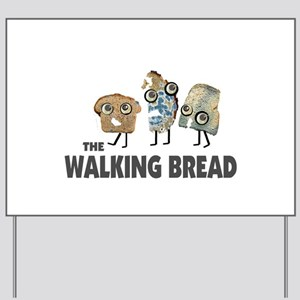 the walking bread Yard Sign