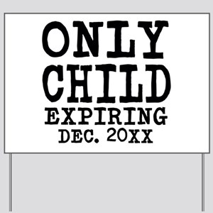 Only Child Expiring Yard Sign