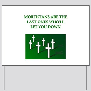 mortician gifts t-shirts Yard Sign
