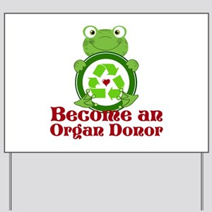 Organ donor recycle frog Yard Sign