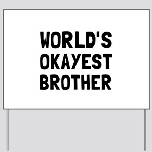 Worlds Okayest Brother Yard Sign
