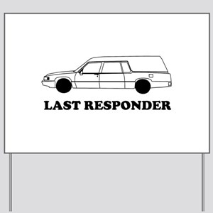 Hearse last responder Yard Sign