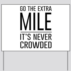 Go the Extra Mile…It's Never Crowded Yard Sign