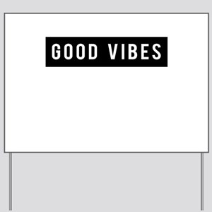 Good Vibes Yard Sign