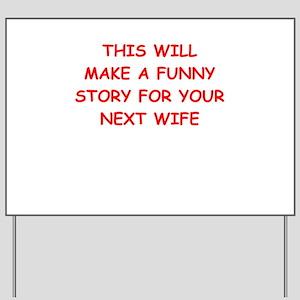 Funny Cheating Husband Yard Signs - CafePress