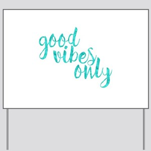 good vibes only Yard Sign