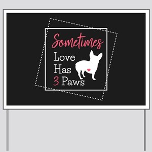 Love Has 3 Paws Yard Sign