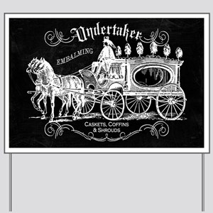 Undertaker Vintage Style Yard Sign