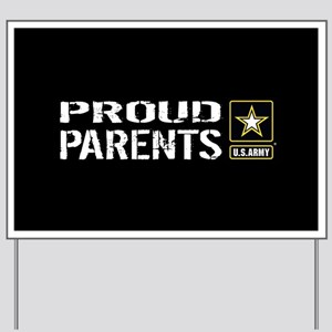 U.S. Army: Proud Parents (Black) Yard Sign