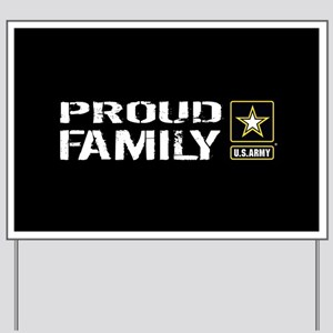 U.S. Army: Proud Family (Black) Yard Sign