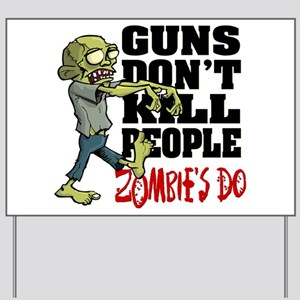Guns Don't Kill People - Zombie's Do Yard Sign