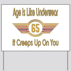 Funny 65th Birthday Yard Sign