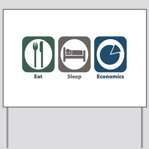 Eat Sleep Economics Yard Sign