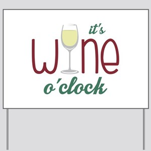 Wine OClock Yard Sign