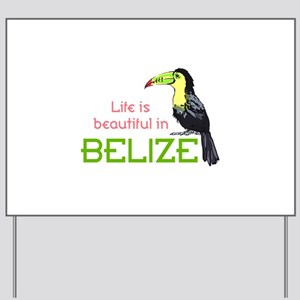 TOUCAN LIFE IN BELIZE Yard Sign