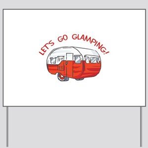 LETS GO GLAMPING Yard Sign