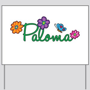 Paloma Flowers Yard Sign