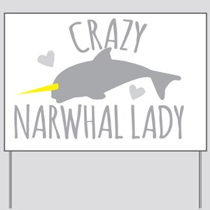 Crazy NARWHAL Lady Yard Sign