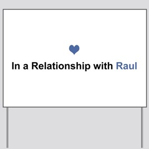 Raul Relationship Yard Sign