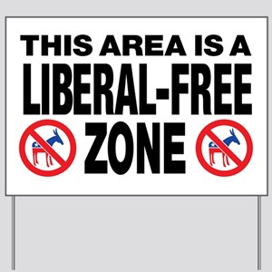 This Area Is A Liberal-Free Zone Yard Sign