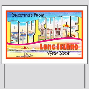 Bay Shore Long Island Yard Sign