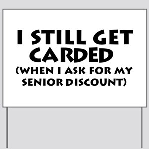 Humorous Senior Citizen Yard Sign