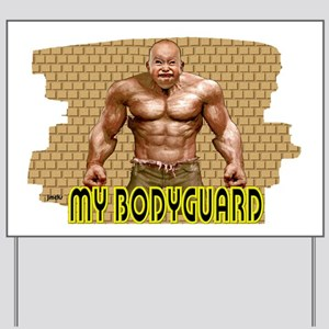 my bodyguard Yard Sign