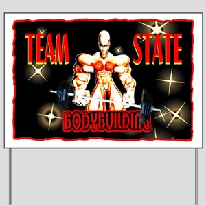 team state bodybuilding Yard Sign