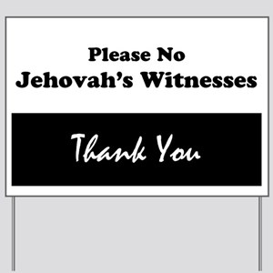 No Jehovah Witness Yard Signs - CafePress