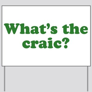 What's The Craic Yard Sign