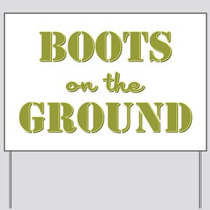 BOOTS on the GROUND Yard Sign