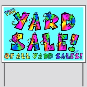 Garage Sale Yard Signs - CafePress