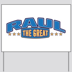 The Great Raul Yard Sign