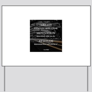 Ability Motivation Attitude Yard Sign