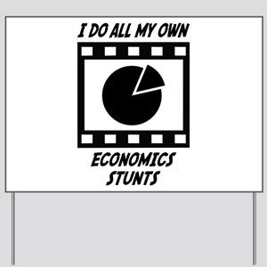 Economics Stunts Yard Sign