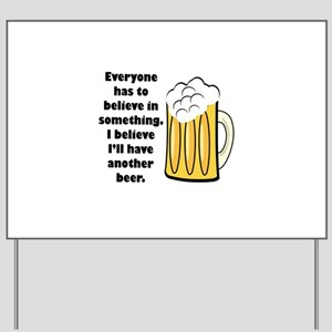 another beer Yard Sign