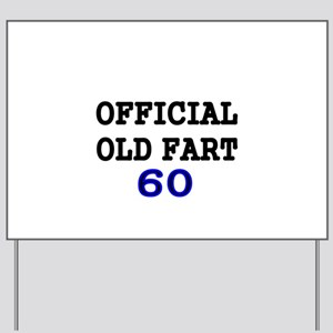 OFFICIAL OLD FART 60 Yard Sign