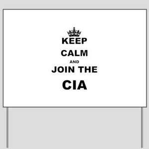 KEEP CALM AND JOIN THE CIA Yard Sign