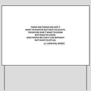 JJ Quote Criminal Minds Yard Sign