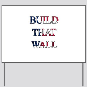 Build That Wall Yard Sign