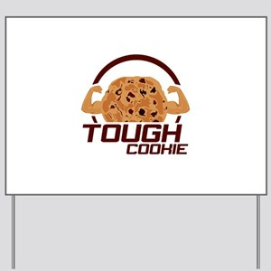 Tough Cookie Yard Sign