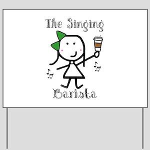 Coffee - Singing Barista Yard Sign
