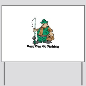 Reel Men Go Fishing Yard Sign