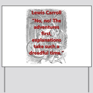 No No The Adventures First - L Carroll Yard Sign