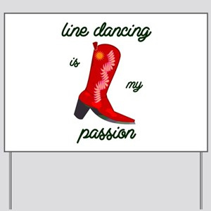 line dancing is my passion Yard Sign
