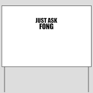 Just ask FONG Yard Sign