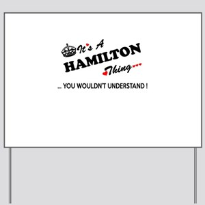 HAMILTON thing, you wouldn't understand Yard Sign