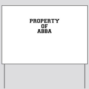 Property of ABBA Yard Sign
