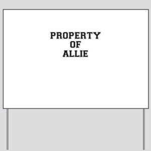 Property of ALLIE Yard Sign