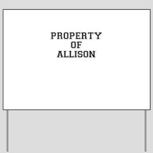 Property of ALLISON Yard Sign